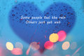 Inspirational Typographic Quote - Some people feel the rain
