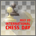 International chess day card. July 20. Holiday poster.