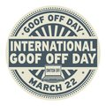International Goof Off Day stamp Royalty Free Stock Photo
