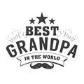Isolated Grandparents day quotes on the white background. To the best grandpa. Congratulations granddad label, badge