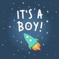 Its a boy. Rocket in space.