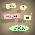 Its a matter of style words saying unique special look design tr it s on bulletin board to illustrate the importance having vision Royalty Free Stock Photos