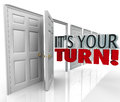 Its your turn open door chance opportunity career it s words coming out an to illustrate a or big break to shine and show talents Royalty Free Stock Images