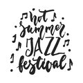 Jazz festival hot summer - hand drawn music lettering quote isolated on the white background. Fun brush ink inscription