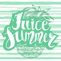 Juice summer with a pineapple. Hand written unique lettering. It can be used as a print on T-shirts and bags. Vector Illustration.