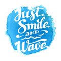Just smile and wave inscription Royalty Free Stock Photo