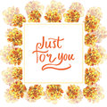 Just for you hand writing in yellow marigold chrysanthemum petunia calendula rose flower frame in watercolor drawing. Royalty Free Stock Photo