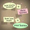 Karma how youre treated others you react treatment saying re equals their while is your own a on pieces of paper pinned to a Stock Image