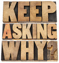 Keep asking why motivational advice a collage of isolated text in letterpress wood type blocks Stock Image
