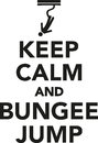 Keep calm and bungee jump Royalty Free Stock Photo