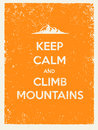 Keep Calm and Climb Mountains. Creative Motivation Quote on Natural Grunge Background