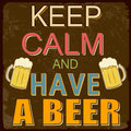 Keep calm and have a beer poster vintage design vector illustration Stock Photography