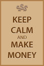 Keep calm and make money the words written in brown against a light brown background with the dollar symbols at the top of the Stock Images
