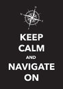 Keep calm and navigate poster Royalty Free Stock Photo