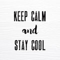 Keep calm and stay cool words on white vintage wooden board quo quotation positive thinking Royalty Free Stock Photography