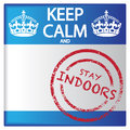 Keep Calm And Stay Indoors Badge