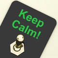 Keep calm switch shows keeping calmness showing tranquil and relaxed Stock Photos