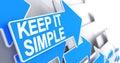 Keep IT Simple - Label on Blue Arrow. 3D.