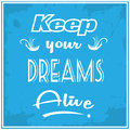 Keep Your Dreams Alive