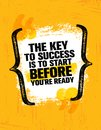 The Key To Success Is To Start Before Youre Ready. Inspiring Creative Motivation Quote Poster Template Royalty Free Stock Photo