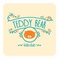 Kids club logo with teddy bear. Cute kindergarten sign.
