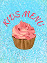 Kids menu cover template. VECTOR illustration. Cupcake on theard background. Pink and blue colors.