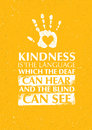 Kindness Is The Language Which The Deaf Can Hear And The Blind Can See Charity Motivation Quote.
