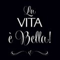 La vita e bella quote typographic background vector format Stock Photo