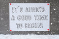Label On Cement Wall, Snowflakes, Quote Always Time To Begin