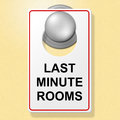 Last minute rooms indicates place to stay and finally showing go on leave Stock Photo