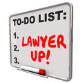 Lawyer up to do list hire attorney legal problem lawsuit words written with red marker or pen on a dry erase board reminding you Stock Photos