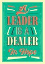 A leader is a dealer in hope quote Royalty Free Stock Photo