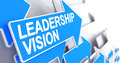 Leadership Vision - Label on Blue Cursor. 3D.