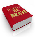 Learn to be brave self help book cover title and teaching you how courageous confident and bold achieve success Royalty Free Stock Photos
