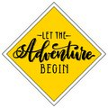 Let the adventure begin handwritten lettering on yellow rhombus background. Vector calligraphic road sign