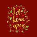 Let love grow.