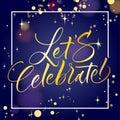 Let s Celebrate.Hand Lettering