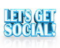 Let's Get Social 3D Words Invitation to Party Royalty Free Stock Photo