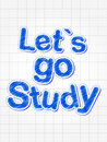 Let's go study in blue over squared sheet Royalty Free Stock Image