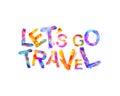 Let`s go travel. Motivation inscription