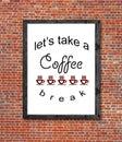 Let`s take a coffee break written in picture frame