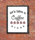 Let`s take a coffee break written in picture frame Royalty Free Stock Photo