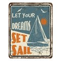 Let your dreams set sail vintage rusty metal sign Royalty Free Stock Photo