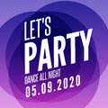 Lets party design poster template. Overlay colors night club musical background. Dj invitation on music event Royalty Free Stock Photo