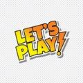 Lets play cartoon text sticker Royalty Free Stock Photo