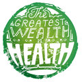 Lettering The greatest wealth is health in grunge style green ci