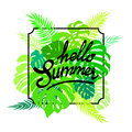 Lettering Hello Summer on greenery leaves monstera and palm. Exotic tropical journal poster. Vector illustration