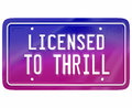 Licensed to thrill vanity plate exciting new car model fun drivi words on a or automobile illustrate or driving in an Stock Image