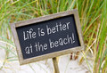 Life is better at the Beach Royalty Free Stock Photo