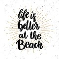 Life is better at the beach. Lettering phrase on light background. Design element for poster, t shirt, card. Royalty Free Stock Photo
